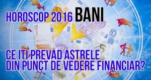 HOROSCOP 2016 bani pentru toate zodiile. Vezi cum vei sta cu finanțele în anul 2016