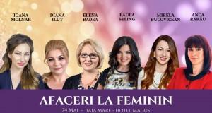 """Conferință de Business- """"Afaceri la Feminin"""" la Hotel Magus  Baia Mare"""