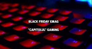 eMAG Black Friday 2018. Totul despre gaming. Preț PlayStation, XBOX și laptopuri de top